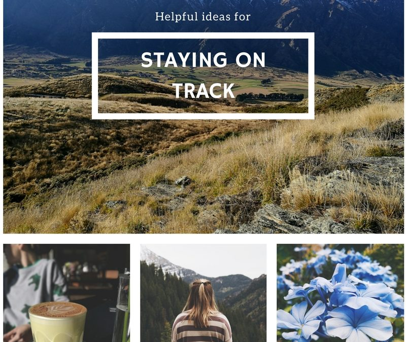 Helpful Ideas for staying on track