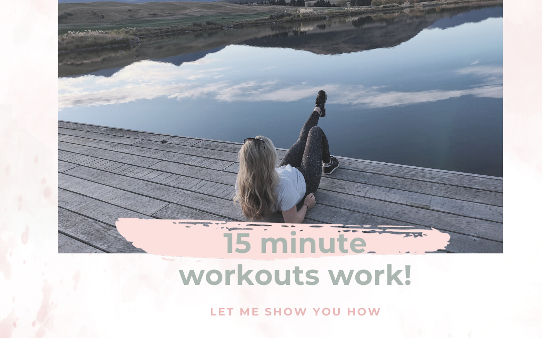 How to get into Shape with 15 minute workouts