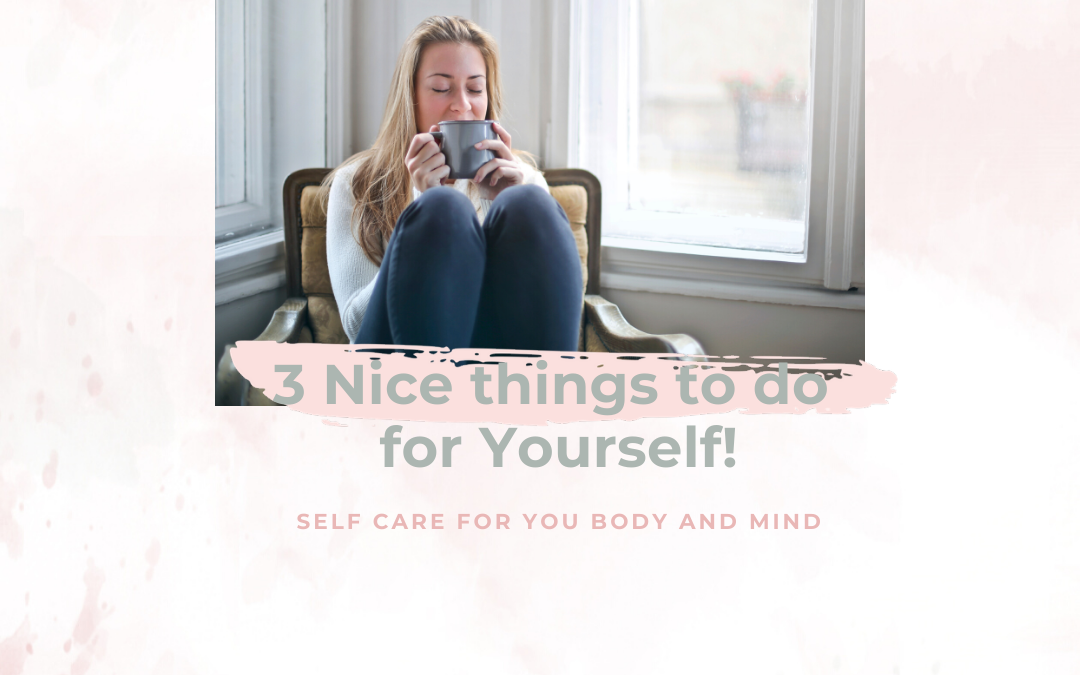 3 Simple Ways to feel good and look after yourself today